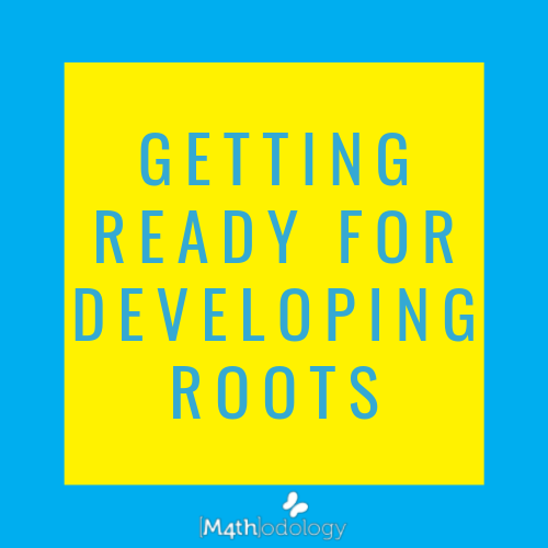 Developing Roots and Mathodology